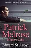 Mother's Milk (The Patrick Melrose Novels Book 4)