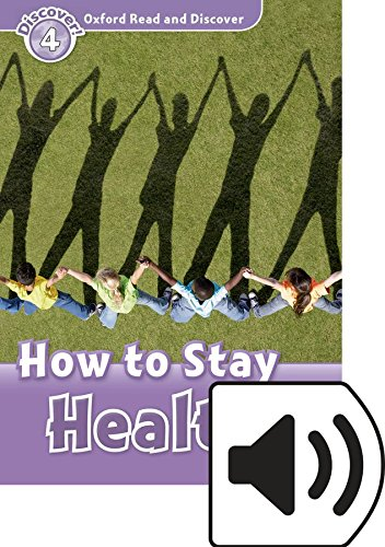 Oxford Read and Discover 4. How to Stay Healthy MP3 Pack por Julie Penn