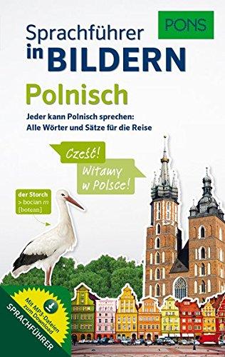 PONS Sprachführer in Bildern Polnisch: Jeder kann Polnisch sprechen - Alle Wörter und Sätze für Alltag und Reise