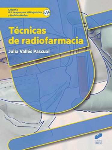 Técnicas de radiofarmacia (Sanidad) por Julia Vallés Pascual