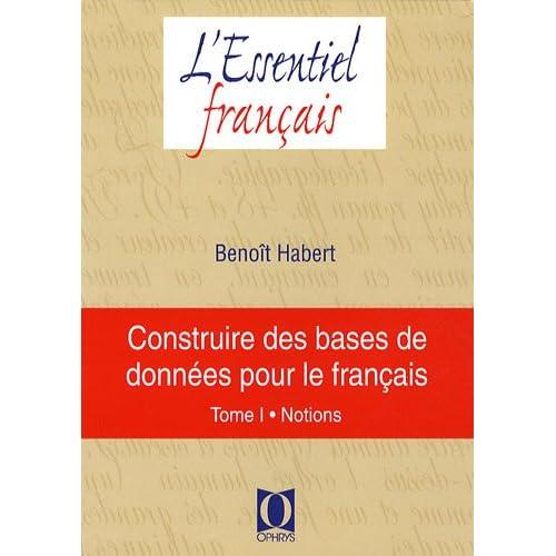 Construire des bases de données pour le français : Tome 1, Notions