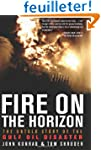 Fire on the Horizon: The Untold Story...