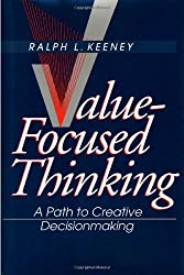 Value-Focused Thinking - A Path to Creative Decisionmaking (Paper)