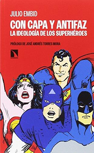 Con capa y antifaz: La ideología de los superhéroes (Mayor)