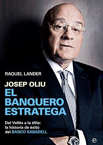 Josep Oliu, el banquero estratega (Biografías) por Raquel Lander