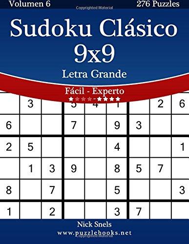 Sudoku Clásico 9x9 Impresiones con Letra Grande - De Fácil a Experto - Volumen 6 - 276 Puzzles: Volume 6