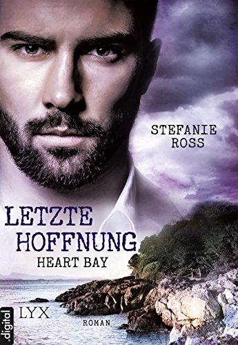 Download Heart Bay - Letzte Hoffnung (Heart-Bay-Reihe 1)