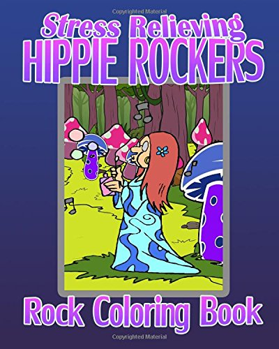 Rock Coloring Book: Stress Relieving Hippie Rockers (Hippie-print-rock)
