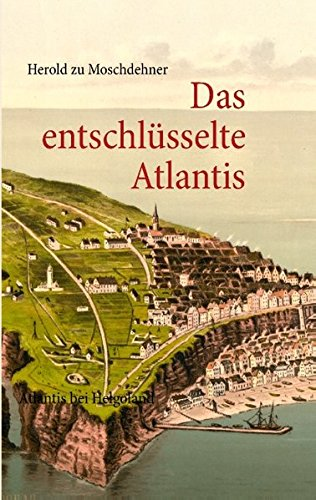 Das entschlüsselte Atlantis: Atlantis bei Helgoland