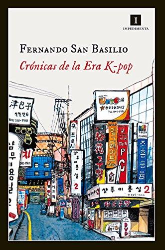 Cronicas De La Era K-pop (Impedimenta) por Fernando San Basilio Pardo