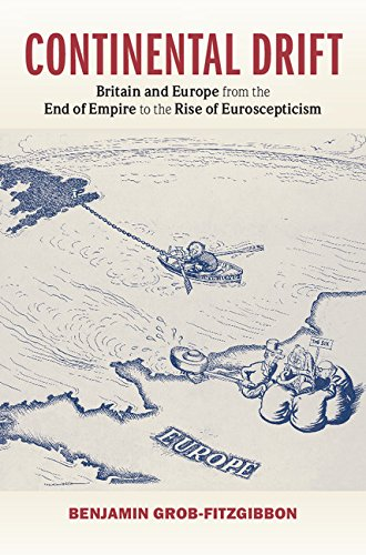 continental-drift-britain-and-europe-from-the-end-of-empire-to-the-rise-of-euroscepticism
