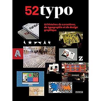 52 Typo - 52 histoires de caractères, de typographie et de design graphique