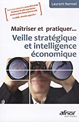 Maîtriser et pratiquer... Veille stratégique et intelligente économique