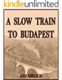 A Slow Train To Budapest