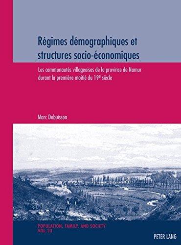 Régimes démographiques et structures socio-économiques: Les communautés villageoises de la province de Namur durant la première moitié du 19e par Marc Debuisson