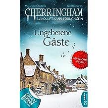 Cherringham - Ungebetene Gäste: Weihnachtsspecial (Ein Fall für Jack und Sarah 25)