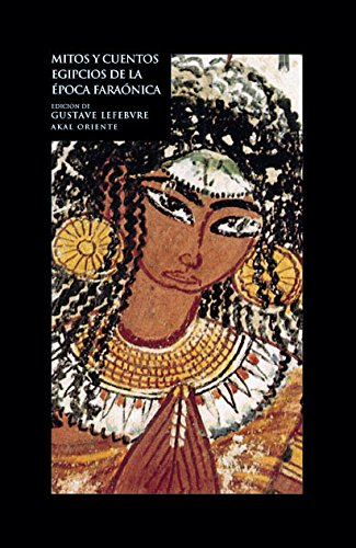 Mitos y cuentos egipcios de la época faraónica (Oriente) por Gustave Lefebvre