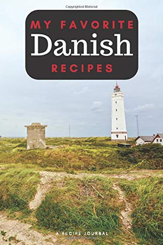 My favorite Danish recipes: Blank book for great recipes and meals