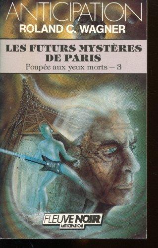 Les Futurs mystères de Paris - Poupée aux yeux morts - 3