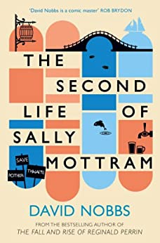 The Second Life of Sally Mottram by [Nobbs, David]