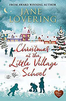 Christmas at the Little Village School (Choc Lit) by [Lovering, Jane]