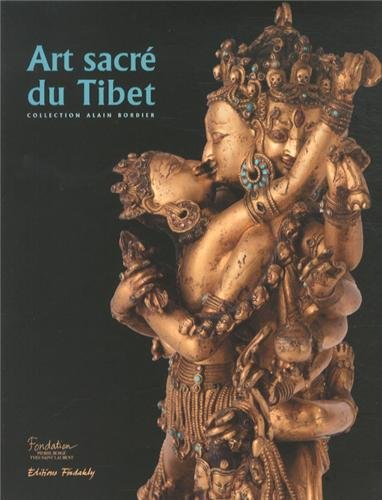 Art sacré du Tibet : Collection Alain Bordier par Gilles Béguin