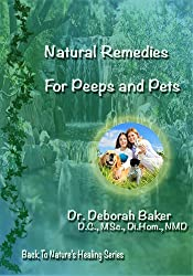 Natural Remedies for Peeps and Pets (Back To Nature's Healing Book 1) (English Edition)