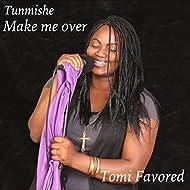 Make Me Over (Tunmishe)