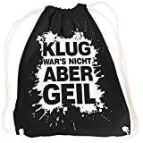 vanVerden Sport Turnbeutel Klug wars nicht aber GEIL inkl. Geschenkkarte, Farbe:Black (Schwarz)