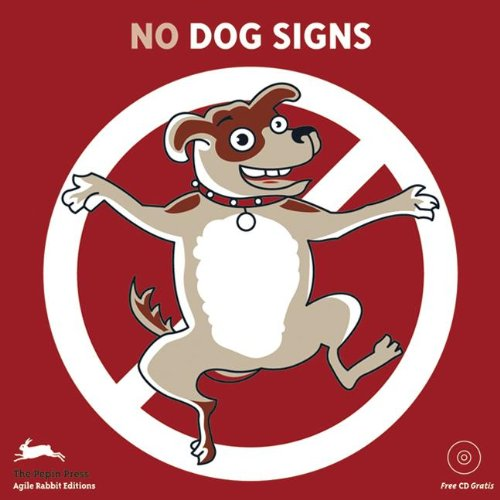 (No) Dogs Signs (Agile Rabbit Editions) -