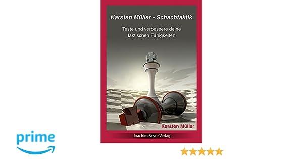 Karsten Müller Schachtaktik Teste verbessere deine Fähigkeiten Beyer 2016