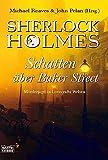 Produkt-Bild: Sherlock Holmes - Schatten über Baker Street: Mörderjagd in Lovecrafts Welten (Allgemeine Reihe. Bastei Lübbe Taschenbücher)