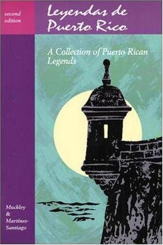 Legends Series: Leyendas de Puerto Rico: A Collection of Puerto Rican Legends (Leyendas De Puerto Rico)