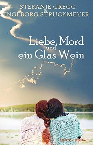 Liebe, Mord und ein Glas Wein: Zehn Anfänge - Zwanzig Enden (Erzählungen)