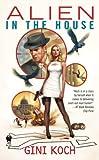 Alien in the House: Alien Novels, Book Seven