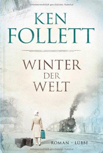 Bastei Lübbe (Lübbe Hardcover) Winter der Welt: Die Jahrhundert-Saga. Roman