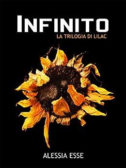 Infinito (La Trilogia di Lilac Vol. 3) di [Esse, Alessia]