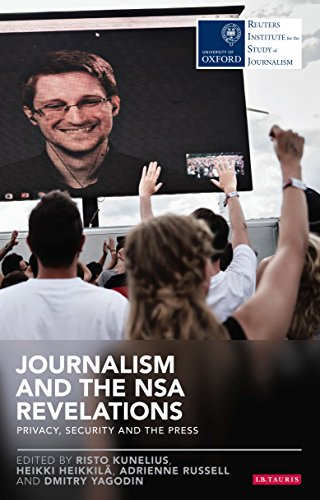 Journalism and the NSA Revelations: Privacy, Security, and the Press (Reuters Institute for the Study of Journalism)