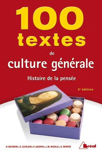 100 TEXTES DE CULTURE GÉNÉRALE. Histoire de la pensée, 3ème édition