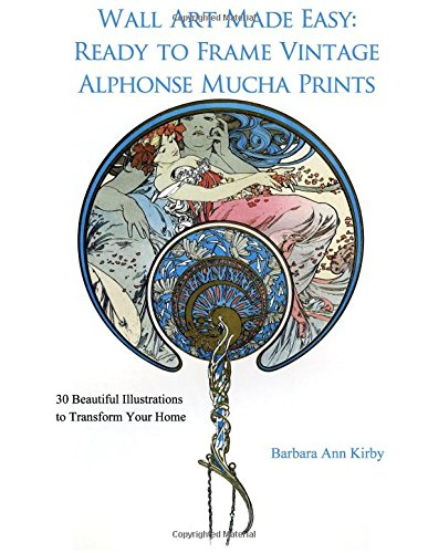 Wall Art Made Easy: Ready to Frame Vintage Alphonse Mucha Prints: 30 Beautiful Illustrations to Transform Your Home