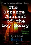 The Strange Journal of the Boy Henry (English Edition)