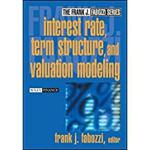 Interest Rate, Term Structure, and Valuation Modeling (Frank J. Fabozzi Series)