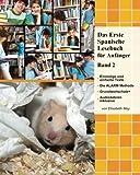 Das Erste Spanische Lesebuch für Anfänger, Band 2: Stufe A2 zweisprachig mit spanisch-deutscher Übersetzung (Gestufte Spanische Lesebücher, Band 2)