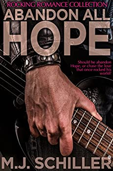 ABANDON ALL HOPE (Rocking Romance series Book 2) (English Edition) par [Schiller, M.J.]