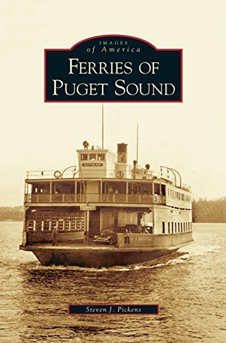 Ferries of Puget Sound by Steven J Pickens (2006-05-10)