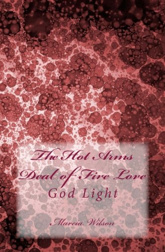 The Hot Arms Deal of Fire Love: God Light