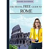 109 Free Things To Do In Rome : The Best Free Museums, Sightseeing Attractions, Events, Music, Galleries, Outdoor Activities, Theatre, Family Fun, Festivals, ... (Travel Free eGuidebooks) (English Edition)