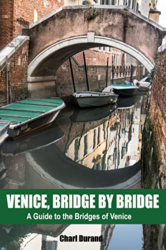 Venice, Bridge by Bridge: A guide to the bridges of Venice por Charl Durand