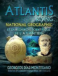 ATLANTIS RISING National Geographic et la recherche scientifique de l'Atlantide (French Edition)