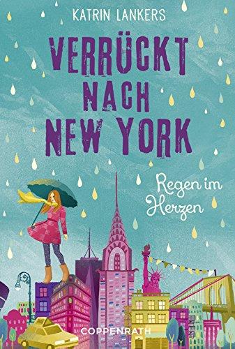 Verrückt nach New York - Band 3: Regen im Herzen